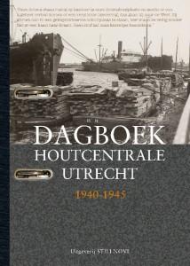 Dagboek Houtcentrale Utrecht 1940 - 1945