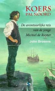 cover Koers pal noord, de avontuurlijke reis van de jonge Michiel de Ruyter