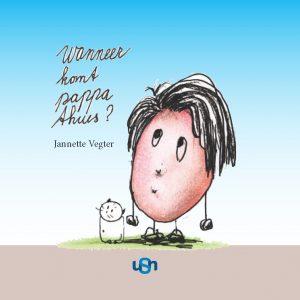 cover Wanneer komt pappa thuis van Jannette Vegter
